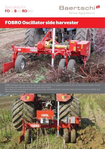 FOBRO Oscillator side harvester