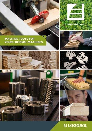 MACHINE TOOLS FOR YOUR LOGOSOL MACHINES